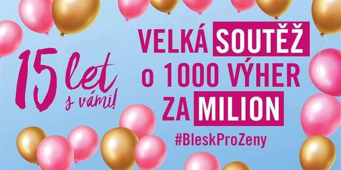 Můžete vyhrát ceny za milion korun! Blesk pro ženy slaví 15 ... 9b264e8a48